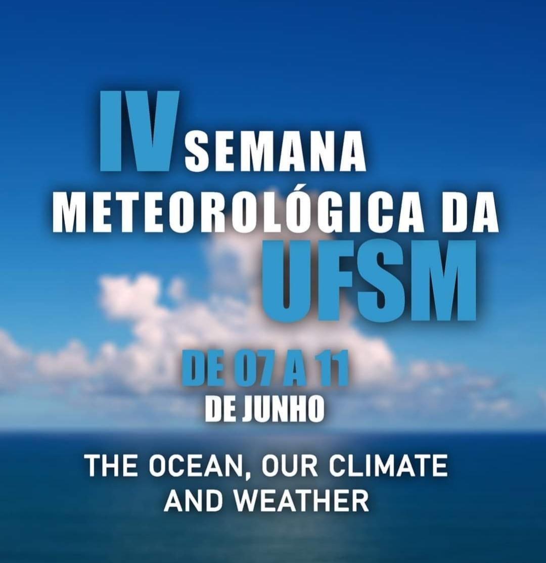 METEOROLOGISTA DO INMET PARTICIPA DA IV SEMANA METEOROLÓGICA DA UFSM