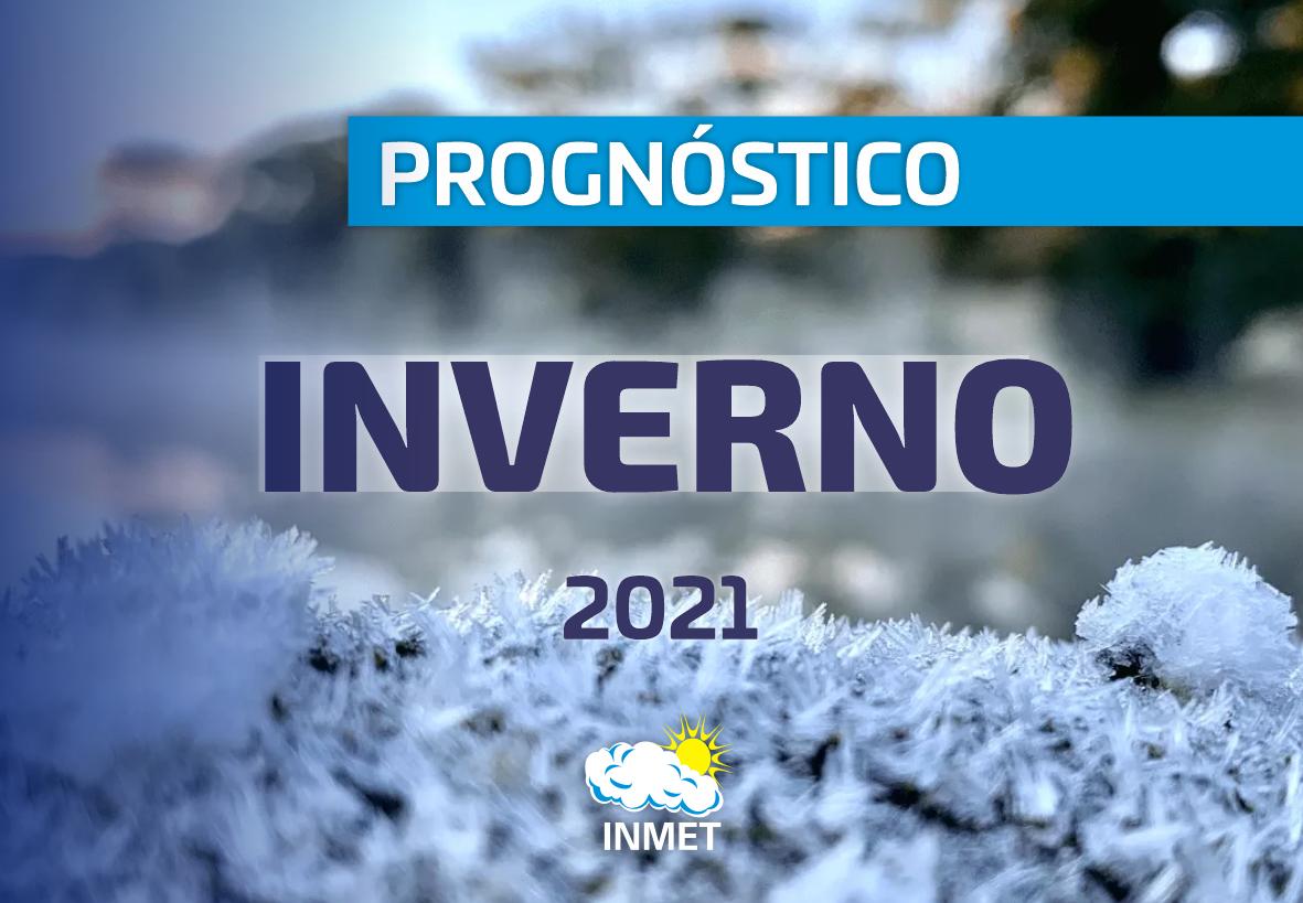 PROGNÓSTICO CLIMÁTICO DO INVERNO 2021