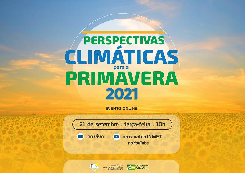 INMET APRESENTA AS PERSPECTIVAS CLIMÁTICAS DA PRIMAVERA – 2021