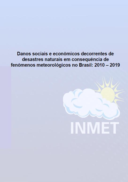 Danos sociais e econômicos decorrentes de desastres naturais em consequência de fenômenos meteorológicos no Brasil: 2010 – 2019